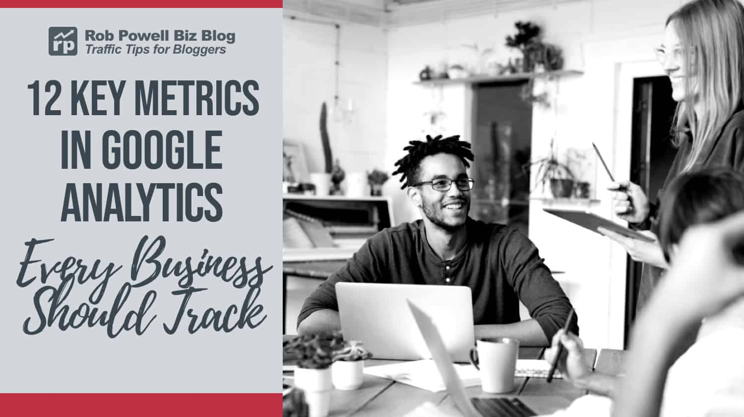 12 key metrics in Google Analytics