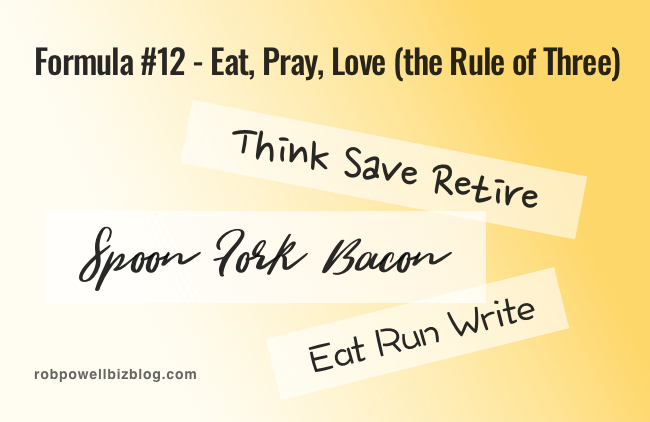Formula #12 - Eat, Pray, Love (the Rule of Three)