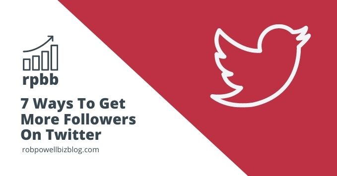 7 Ways To Get More Followers On Twitter
