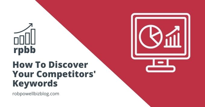 How To Discover Your Competitors' Keywords