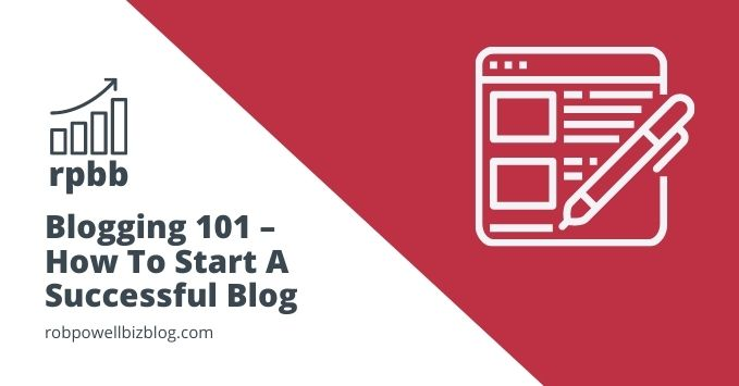 blogging 101 - how to start a successful blog