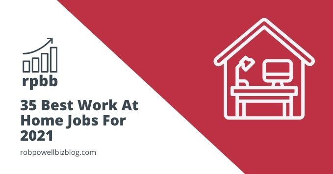35 Best Work At Home Jobs For 2021