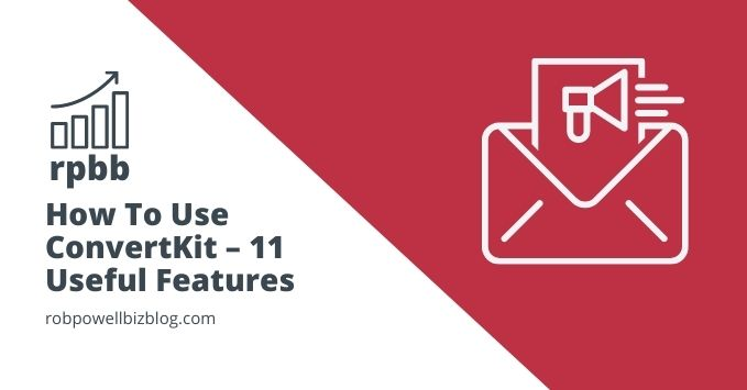How To Use ConvertKit – 11 Useful Features