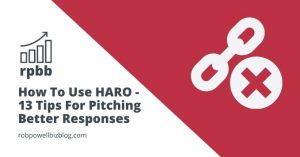 How To Use HARO - 13 Tips For Pitching Better Responses
